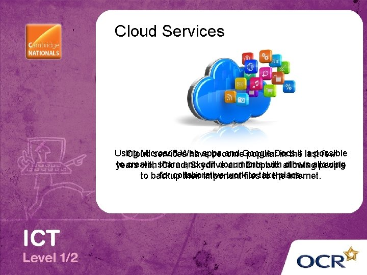 Cloud Services Using Microsoft Web apps and Google is possible Cloud services have become