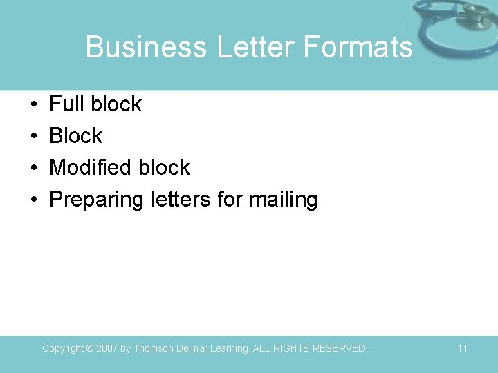 Business Letter Formats • • Full block Block Modified block Preparing letters for mailing
