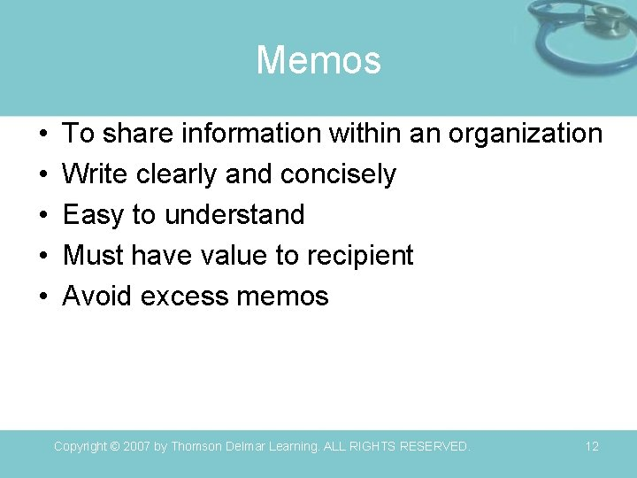 Memos • • • To share information within an organization Write clearly and concisely