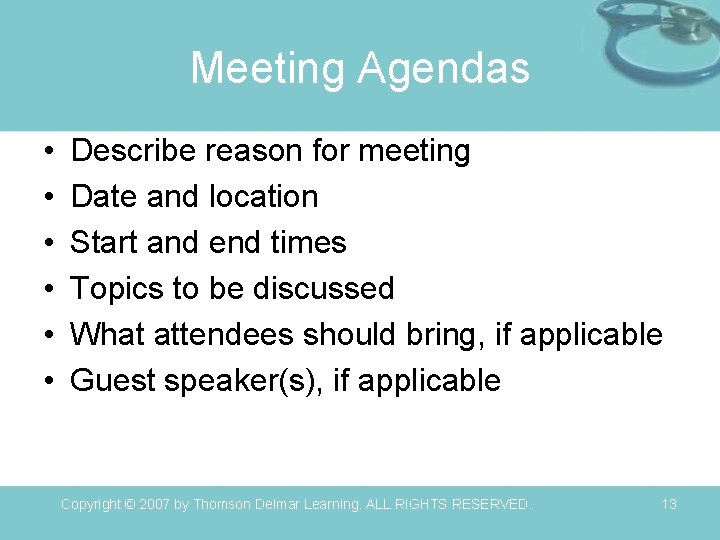 Meeting Agendas • • • Describe reason for meeting Date and location Start and