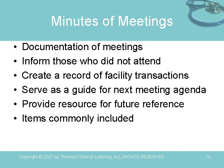Minutes of Meetings • • • Documentation of meetings Inform those who did not
