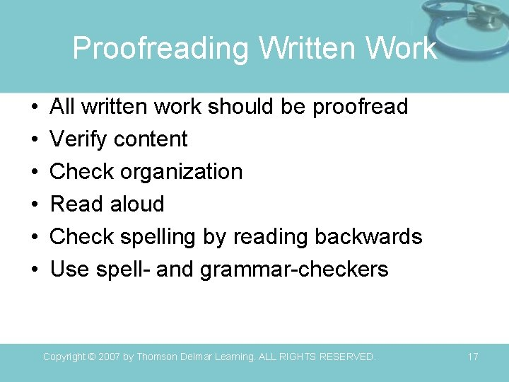 Proofreading Written Work • • • All written work should be proofread Verify content