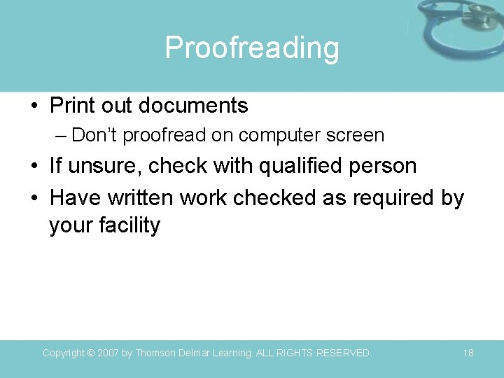Proofreading • Print out documents – Don't proofread on computer screen • If unsure,