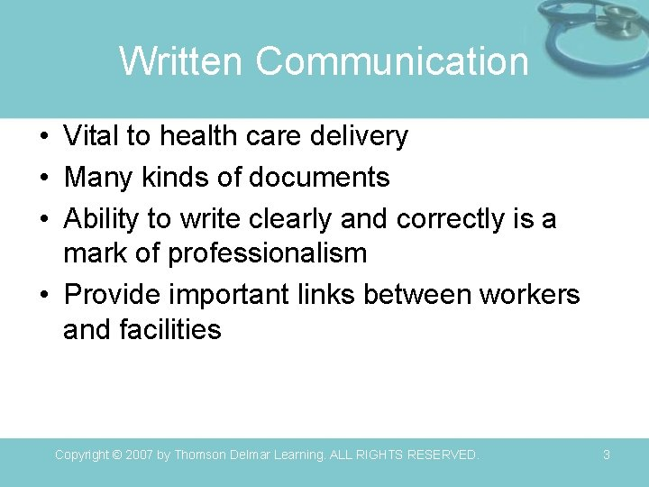 Written Communication • Vital to health care delivery • Many kinds of documents •