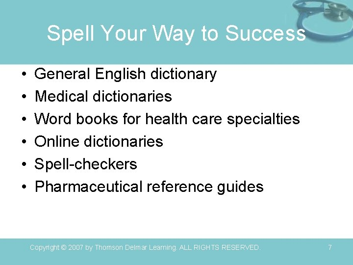 Spell Your Way to Success • • • General English dictionary Medical dictionaries Word