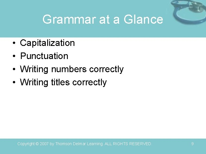 Grammar at a Glance • • Capitalization Punctuation Writing numbers correctly Writing titles correctly