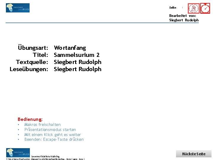 Übungsart: Titel: Seite: Quelle: 1 Bearbeitet von: Siegbert Rudolph Übungsart: Titel: Textquelle: Leseübungen: Wortanfang