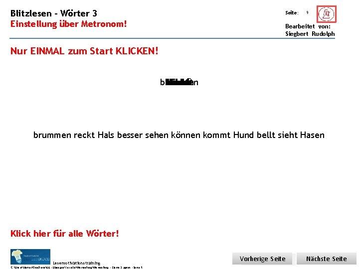 Blitzlesen – Wörter 3 Übungsart: Seite: Einstellung über Metronom! 9 Bearbeitet von: Siegbert Rudolph