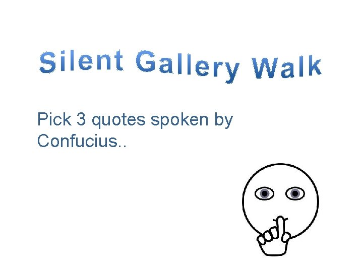 Pick 3 quotes spoken by Confucius. .