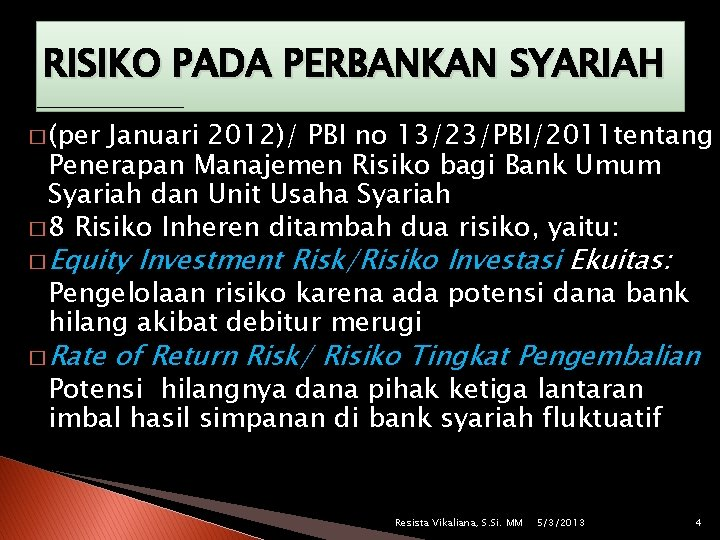 RISIKO PADA PERBANKAN SYARIAH � (per Januari 2012)/ PBI no 13/23/PBI/2011 tentang Penerapan Manajemen