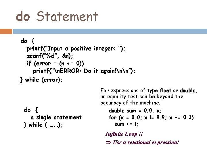"""do Statement do { printf(""""Input a positive integer: """"); scanf(""""%d"""", &n); if (error ="""