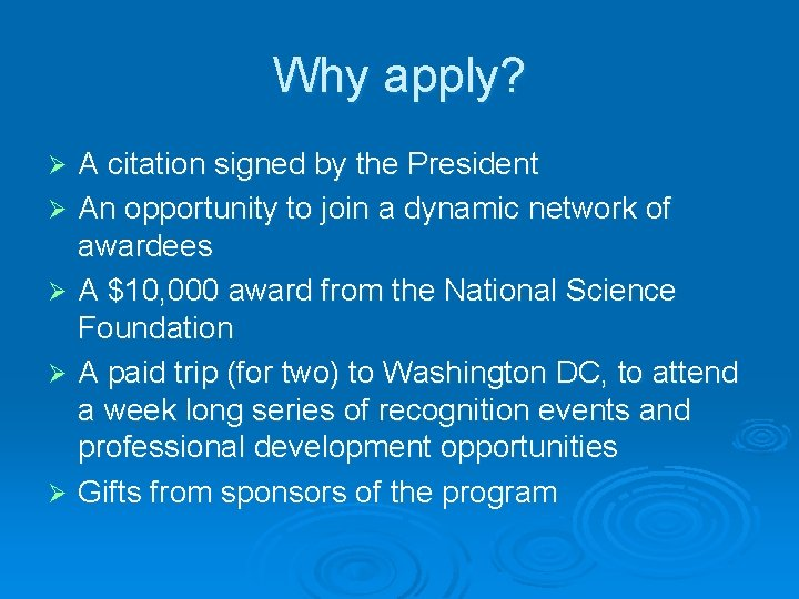 Why apply? A citation signed by the President Ø An opportunity to join a