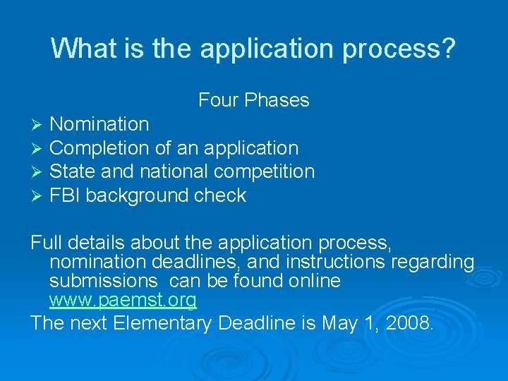 What is the application process? Four Phases Ø Ø Nomination Completion of an application