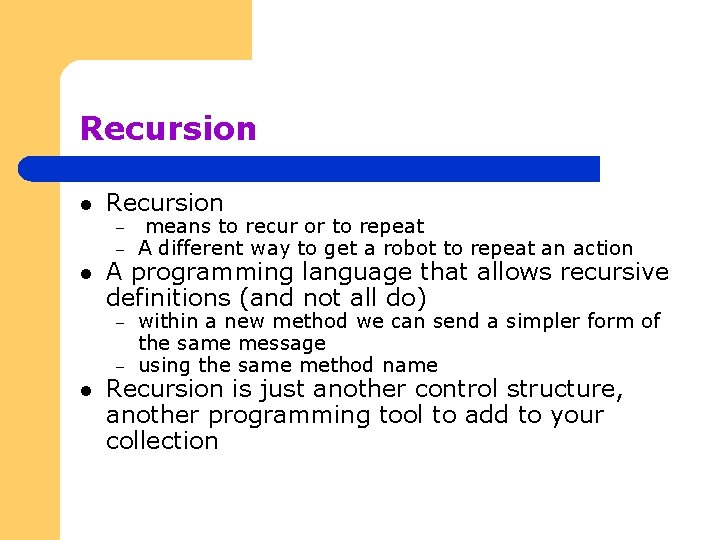Recursion l l Recursion – – means to recur or to repeat A different