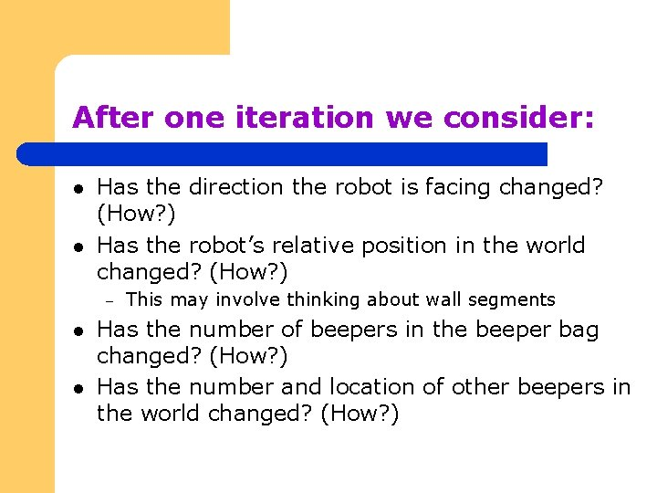 After one iteration we consider: l l Has the direction the robot is facing