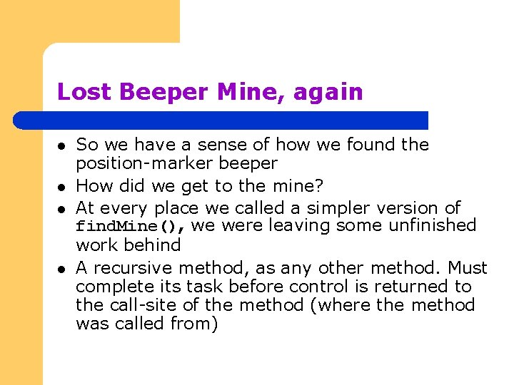 Lost Beeper Mine, again l l So we have a sense of how we