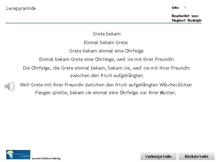 Übungsart: Lesepyramide Seite: 9 Bearbeitet von: Siegbert Rudolph Grete bekam Einmal bekam Grete bekam