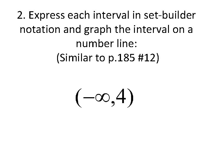 2. Express each interval in set-builder notation and graph the interval on a number