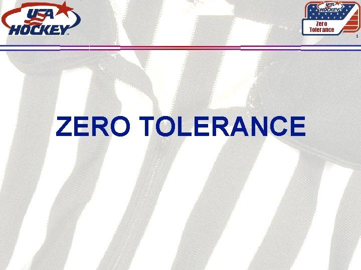 Zero Tolerance 1 ZERO TOLERANCE