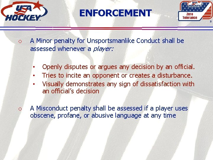 ENFORCEMENT Zero Tolerance 2 o A Minor penalty for Unsportsmanlike Conduct shall be assessed