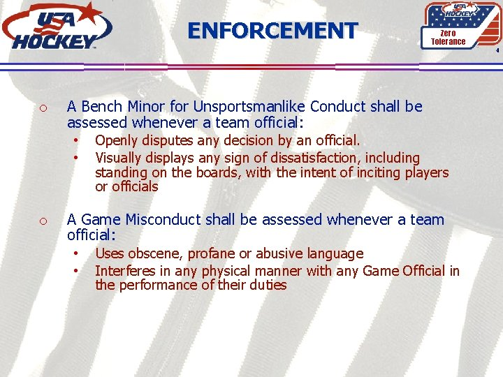 ENFORCEMENT Zero Tolerance 4 o A Bench Minor for Unsportsmanlike Conduct shall be assessed