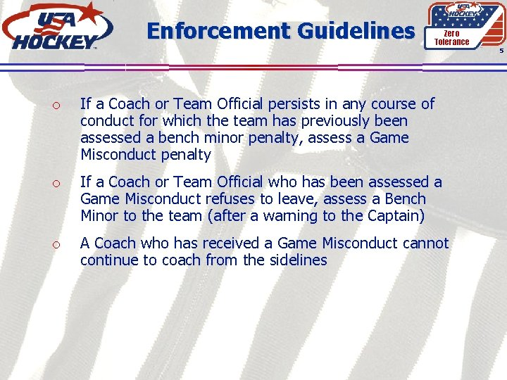 Enforcement Guidelines Zero Tolerance 5 o If a Coach or Team Official persists in