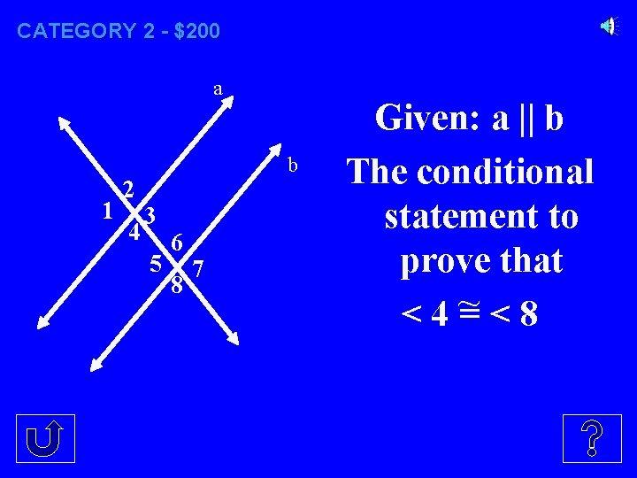 CATEGORY 2 - $200 a 1 2 4 b 3 5 6 8 7
