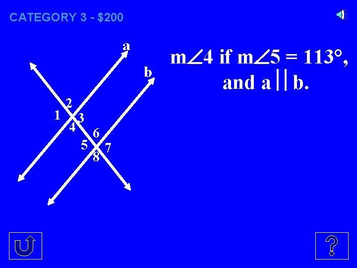 CATEGORY 3 - $200 a b 1 2 4 3 5 6 8 7