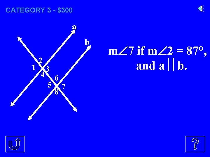 CATEGORY 3 - $300 a b 1 2 4 3 5 6 8 7