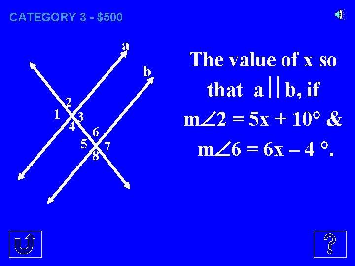 CATEGORY 3 - $500 a b 1 2 4 3 5 6 8 7