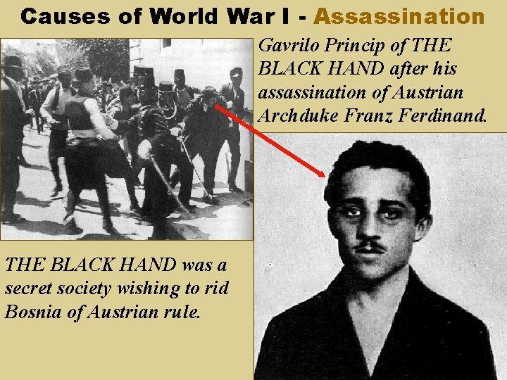 Causes of World War I - Assassination Gavrilo Princip of THE BLACK HAND after