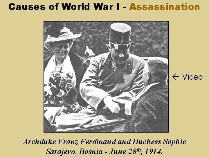 Causes of World War I - Assassination Video Archduke Franz Ferdinand Duchess Sophie Sarajevo,