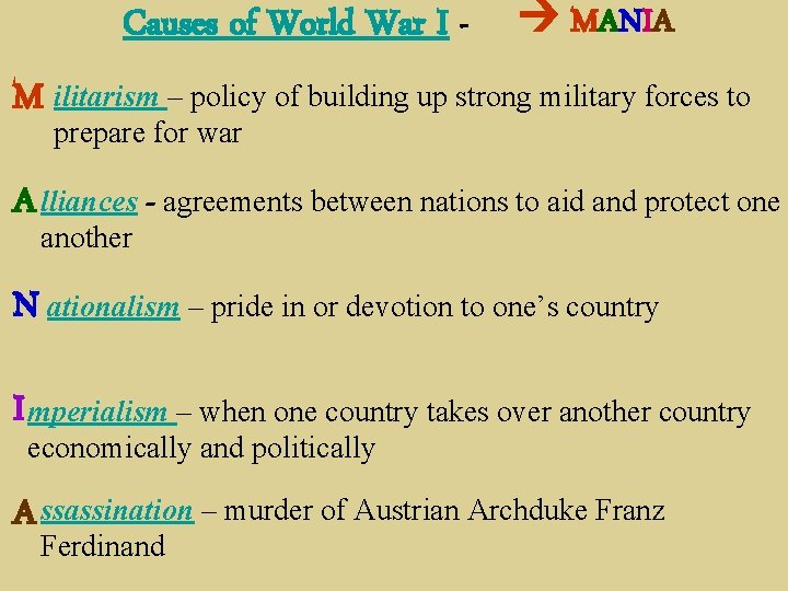 Causes of World War I - MANIA M ilitarism – policy of building up