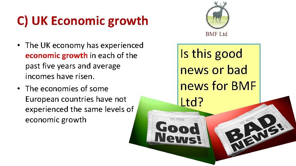 C) UK Economic growth • The UK economy has experienced economic growth in each