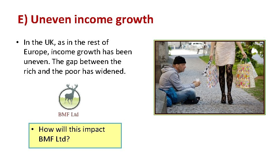 E) Uneven income growth • In the UK, as in the rest of Europe,