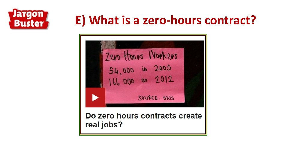 E) What is a zero-hours contract?