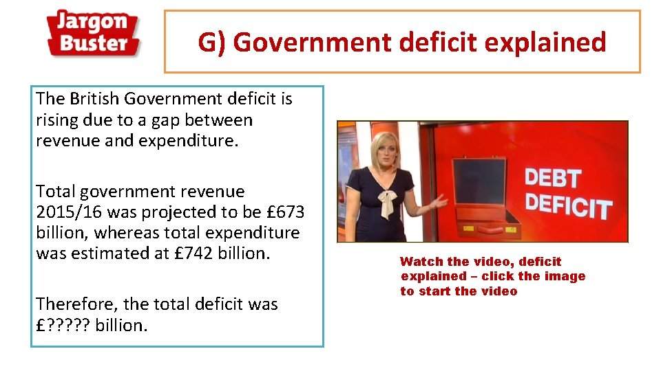 G) Government deficit explained The British Government deficit is rising due to a gap