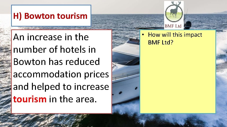 H) Bowton tourism An increase in the number of hotels in Bowton has reduced