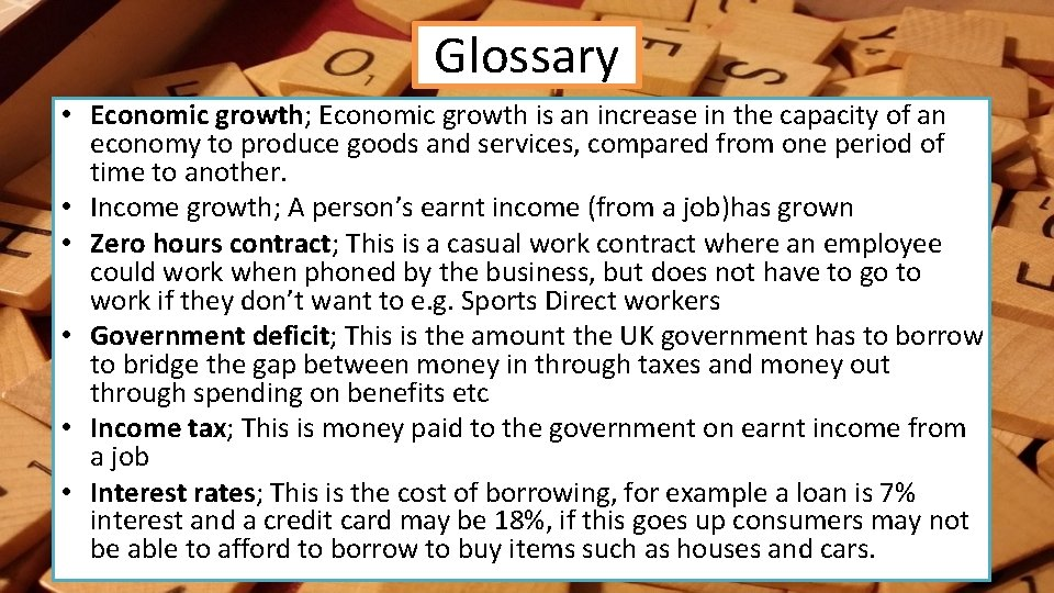 Glossary • Economic growth; Economic growth is an increase in the capacity of an
