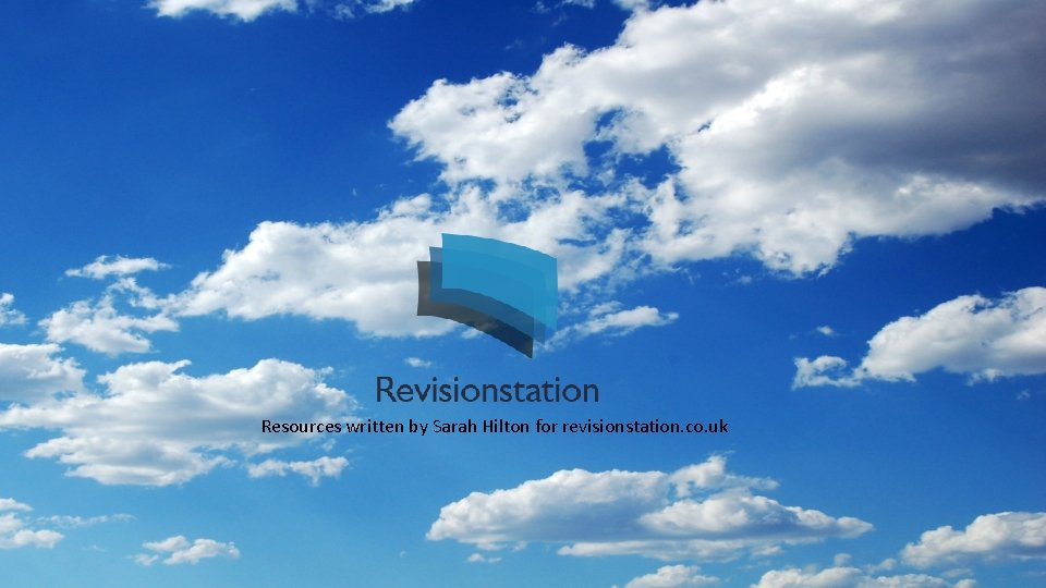 Resources written by Sarah Hilton for revisionstation. co. uk