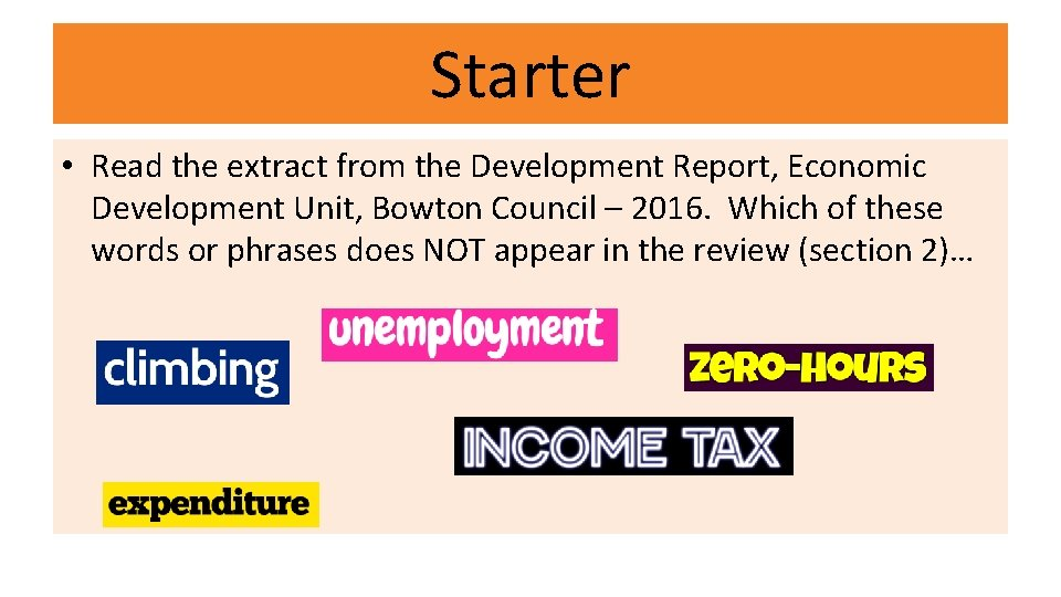 Starter • Read the extract from the Development Report, Economic Development Unit, Bowton Council