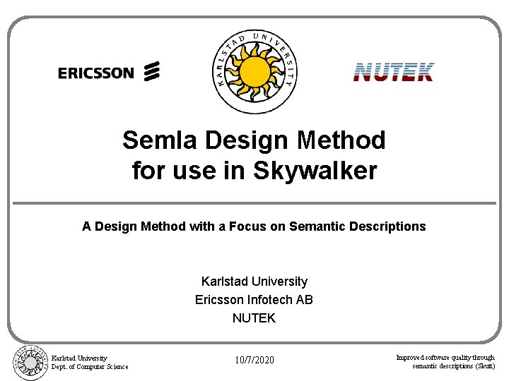 Semla Design Method for use in Skywalker A Design Method with a Focus on