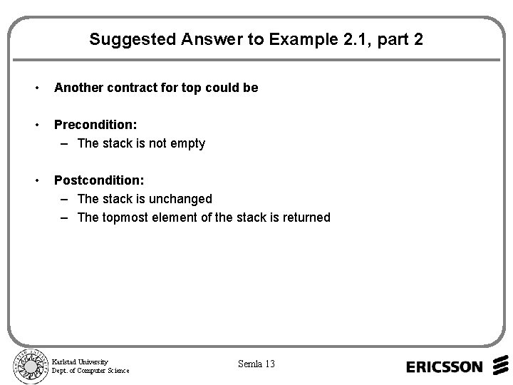 Suggested Answer to Example 2. 1, part 2 • Another contract for top could