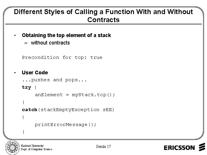 Different Styles of Calling a Function With and Without Contracts • Obtaining the top