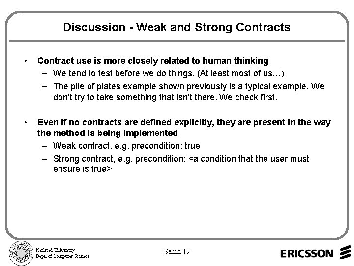 Discussion - Weak and Strong Contracts • Contract use is more closely related to