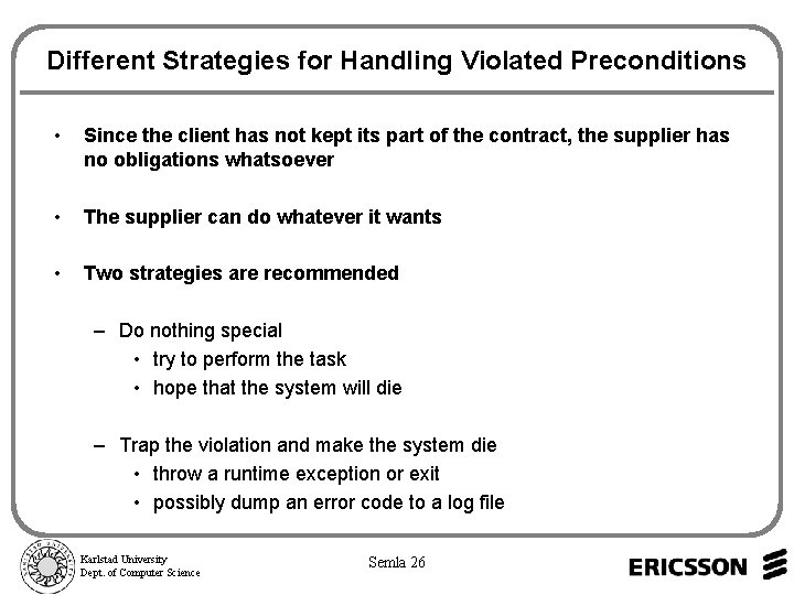 Different Strategies for Handling Violated Preconditions • Since the client has not kept its