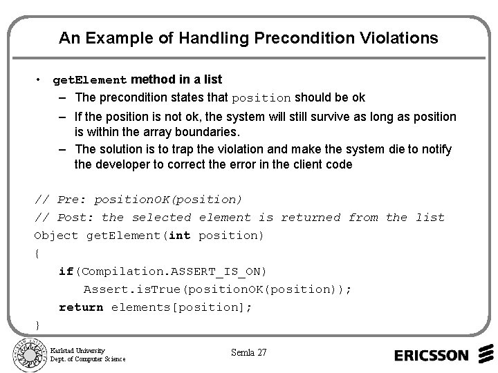 An Example of Handling Precondition Violations • get. Element method in a list –