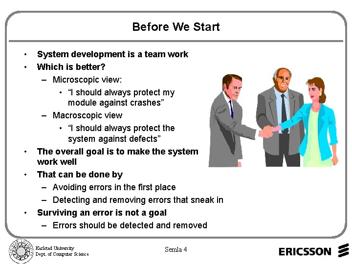 Before We Start • • • System development is a team work Which is