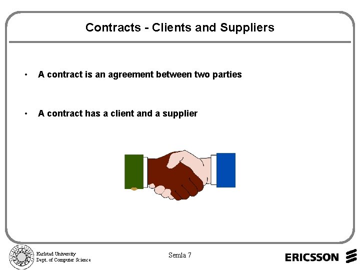 Contracts - Clients and Suppliers • A contract is an agreement between two parties