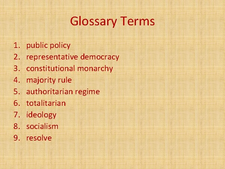 Glossary Terms 1. 2. 3. 4. 5. 6. 7. 8. 9. public policy representative